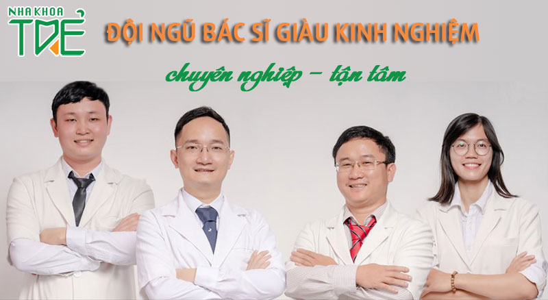 Đội ngũ bác sĩ Nha khoa Trẻ giàu kinh nghiêm và tận tâm
