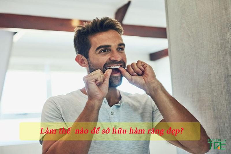 Tiêu chuẩn hàm răng đẹp ở nam giới là gì? Làm thế nào để sở hữu răng đẹp?