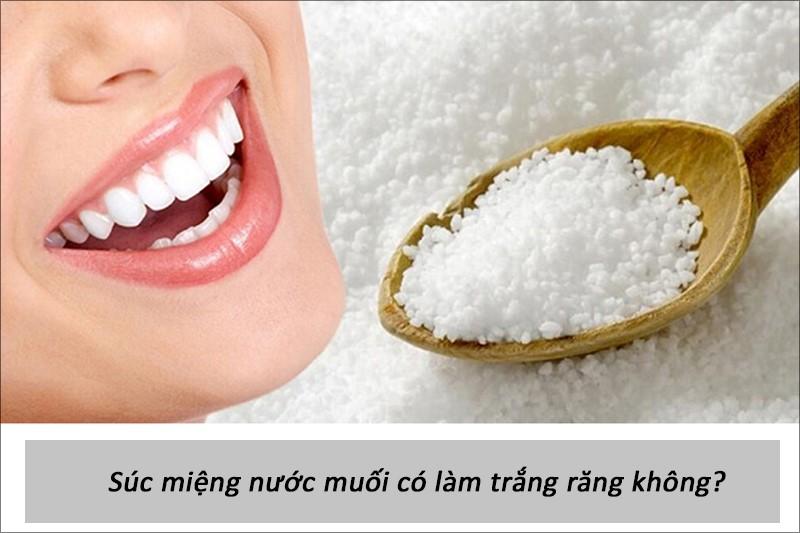 Súc miệng nước muối có làm trắng răng, có gì tốt cho sức khỏe răng miệng?